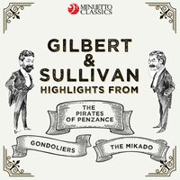 Gilbert & Sullivan: Highlights from - The Pirates of Penzance, The Mikado & The Gondoliers — сборник