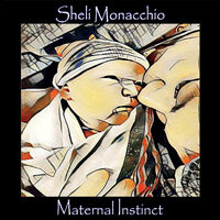 Maternal Instinct — Sheli Monacchio