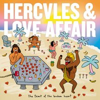 The Feast Of The Broken Heart — Hercules and Love Affair