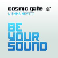 Be Your Sound — Cosmic Gate & Emma Hewitt