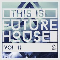 This Is Future House, Vol. 11 — сборник
