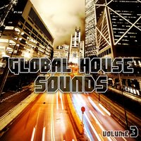 Global House Sounds, Vol. 3 — сборник