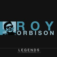 Legends - Roy Orbison — Roy Orbison