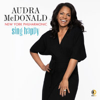Sing Happy — New York Philharmonic, Audra McDonald, Andy Einhorn