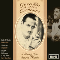 I Bring You Sweet Music — Geraldo and His Orchestra