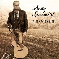 Alles wird Gut! — Andy Susemihl