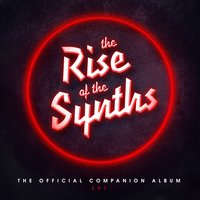 The Rise of the Synths Ep1 (The Official Companion Album) — сборник