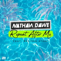 Repeat After Me — Nathan Dawe, Melissa Steel