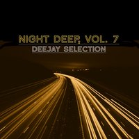 Night Deep, Vol. 7 (Deejay Selection) — сборник