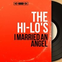 I Married an Angel — The Hi-Lo's, Frank Comstock et son orchestre