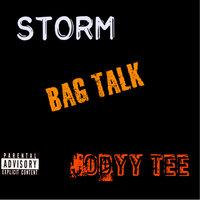Bag Talk — Storm, Jodyy Tee