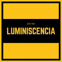 Luminiscencia — ZetaK