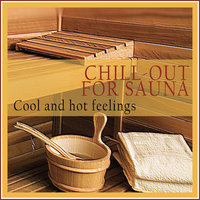 Chill-out for Sauna (Cool and Hot Feelings) — сборник