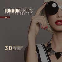 London Cowboys, Vol. 4 (30 Underground Tunes) — сборник