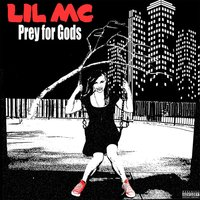 Prey for Gods — Lil MC