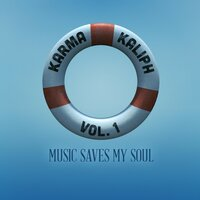 Music Saves My Soul (Vol. 1) — Karma Kaliph
