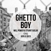 Ghetto Boy — Will Power & Stuart Ojelay