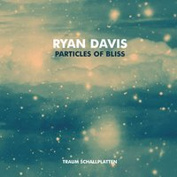 Particles of Bliss — Ryan Davis