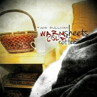 Warm Sheets and Cold Coffee — David Lee Bassett, Twig Sullivan, Kenny Goldstein