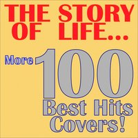 The Story of Life... More 100 Best Hits Covers! — сборник