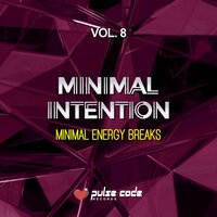 Minimal Intention, Vol. 8 (Minimal Energy Breaks) — сборник