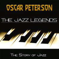 The Jazz Legends (The Story of Jazz) — Oscar Peterson