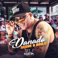 Segue o Baile — Mc Danado