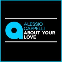 About Your Love — Alessio Cappelli