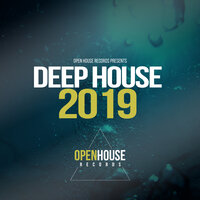 Open House Records presents Deep House 2019 — сборник