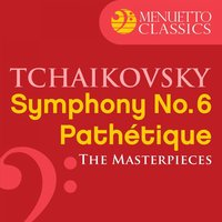 The Masterpieces - Tchaikovsky: Symphony No. 6 — Пётр Ильич Чайковский, Slovak Philharmonic Orchestra, Bystrik Rezucha, Slovak Philharmonic Orchestra & Bystrik Rezucha