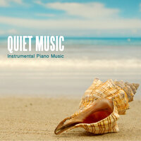 Quiet Music - Instrumental Piano Music — Quiet Music Academy