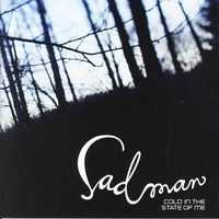 Cold in the State of Me — SADMAN