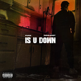 Is U Down — Pvrx, Dave East