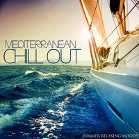 Mediterranean Chill Out Summer Relaxing Moods — сборник