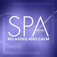 Spa Music - Relaxing and Calm — Listener's Choice, WorkBeats