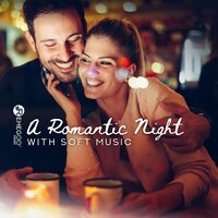 A Romantic Night with Soft Music - Love Songs & Ballads, Valentine's Day, Lounge Perfect Background — сборник
