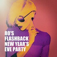 80's Flashback New Year's Eve Party — Happy New Year, 80s Angels, Musica Pop Radio