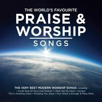 The World's Favourite Praise & Worship Songs — сборник