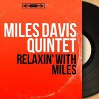 Relaxin' With Miles — John Coltrane, Philly Joe Jones, Red Garland, Paul Chambers, The Miles Davis Quintet
