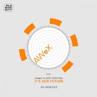 It's Our Future - Re-Remixes — AWeX