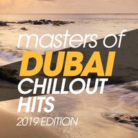 Masters Of Dubai Chillout Hits 2019 Edition — Иоганн Себастьян Бах