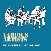 Giant Steps Just for You — сборник