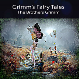 Grimm's Fairy Tales — The Brothers Grimm