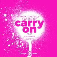 Carry On — Marc Castells, Athan D.F., Josephine Sweett