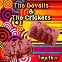 Together — The Crickets, The Dovells