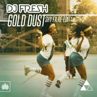 Gold Dust — DJ Fresh