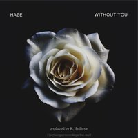 Without You — Haze
