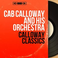 Calloway Classics — Cab Calloway and His Orchestra