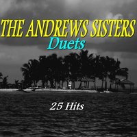 Duets — The Andrews Sisters