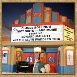 Toot Suite - and More! — David Taylor, Alvin Waddles, Marion Hayden, Edward Mallett, Edward Mallet and the Alvin Waddles Trio